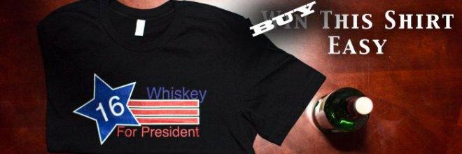 Whiskey For President t-Shirt