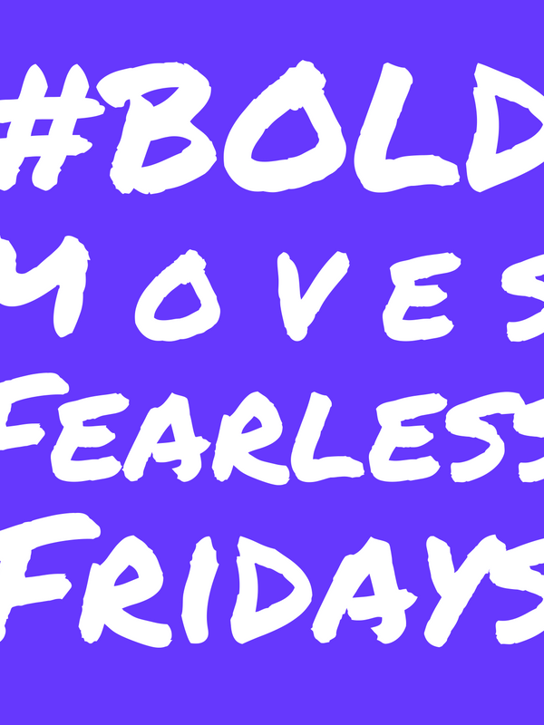 Bold Moves Episode 4: Fearless Fridays #2!