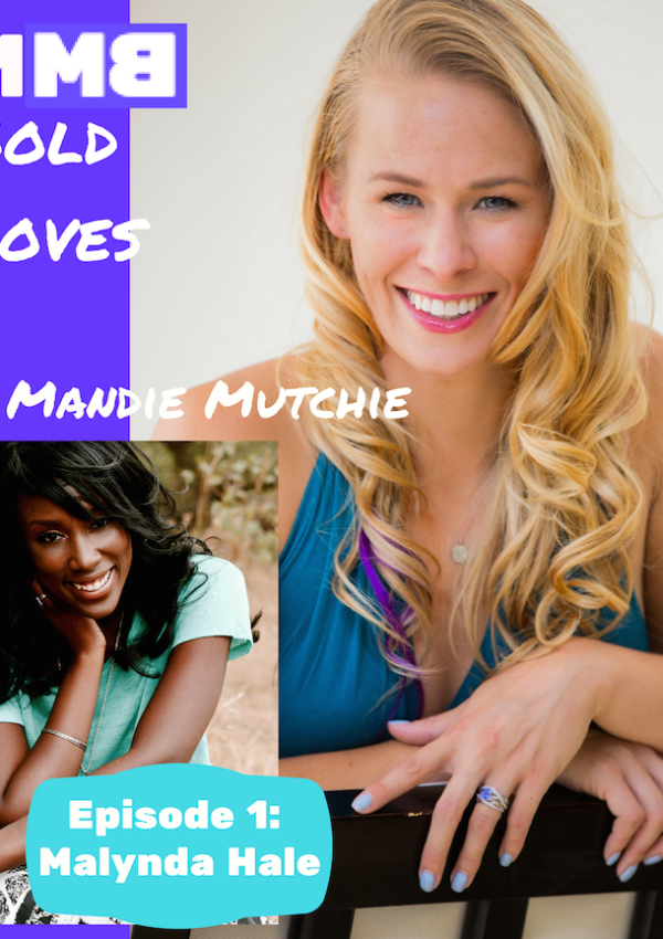BMMB001: Big Announcement: Bold Moves Podcast – Episode One with Malynda Hale!