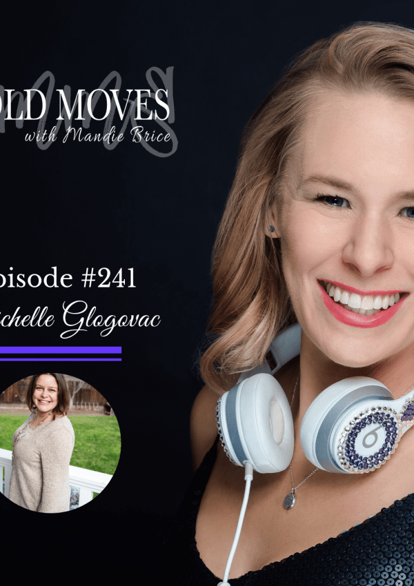 Bold Moves Podcast Episode 241 Michelle Glogovac