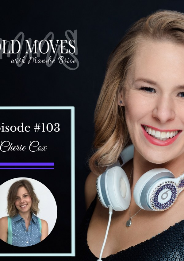 Bold Moves Podcast Episode 103 Cherie Cox