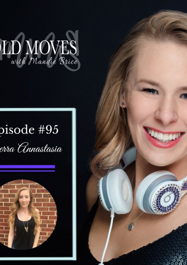 Bold Moves Podcast Episode 95 Sierra Annastasia