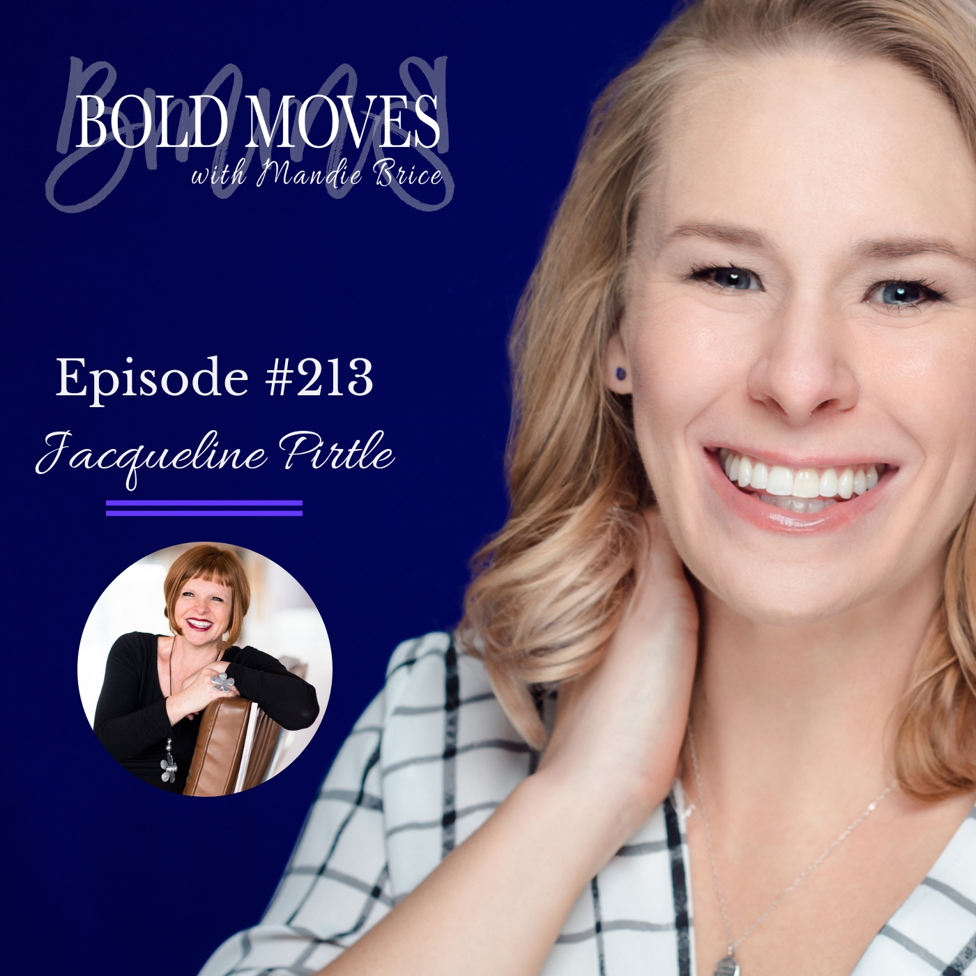 Bold Moves Podcast Episode 213 Jacqueline Pirtle - Mandie Brice