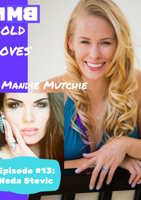 Bold Moves Episode 13: Neda Stevic!