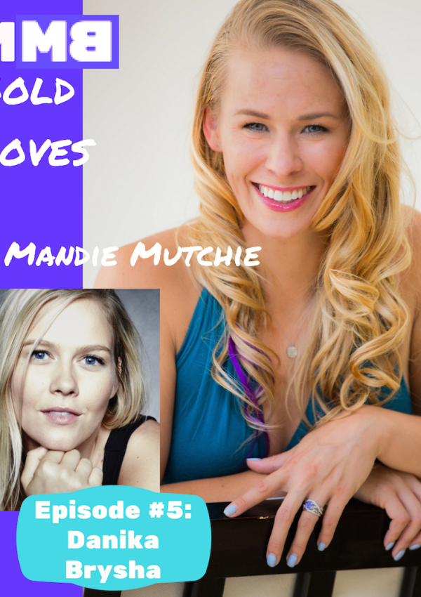 Bold Moves Podcast Episode 5: Danika Brysha!