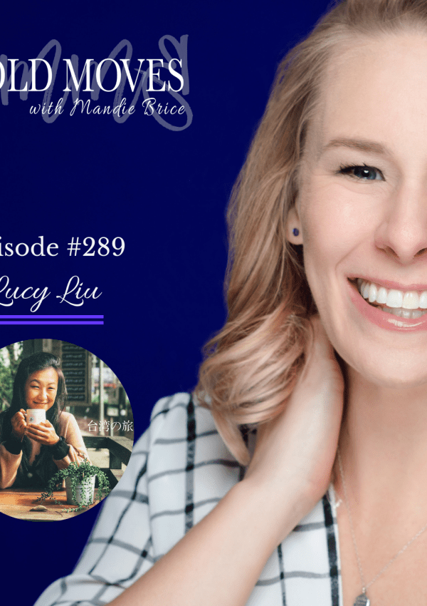 Bold Moves Podcast Episode 289 Lucy Liu