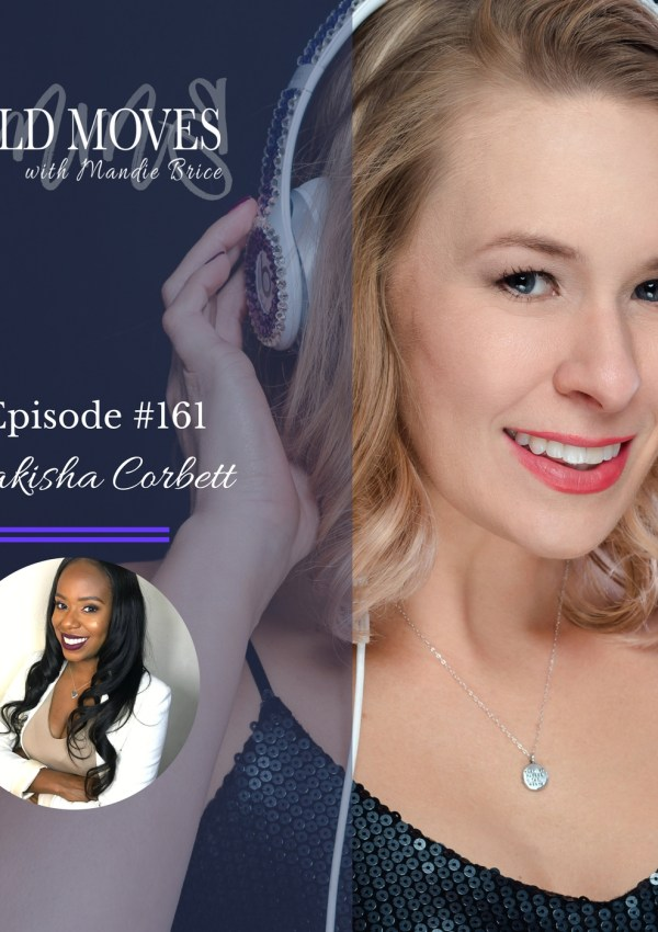 Bold Moves Podcast Episode 161 Lakisha Corbett