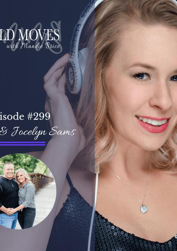 Bold Moves Podcast Episode 299 Shane & Jocelyn Sams