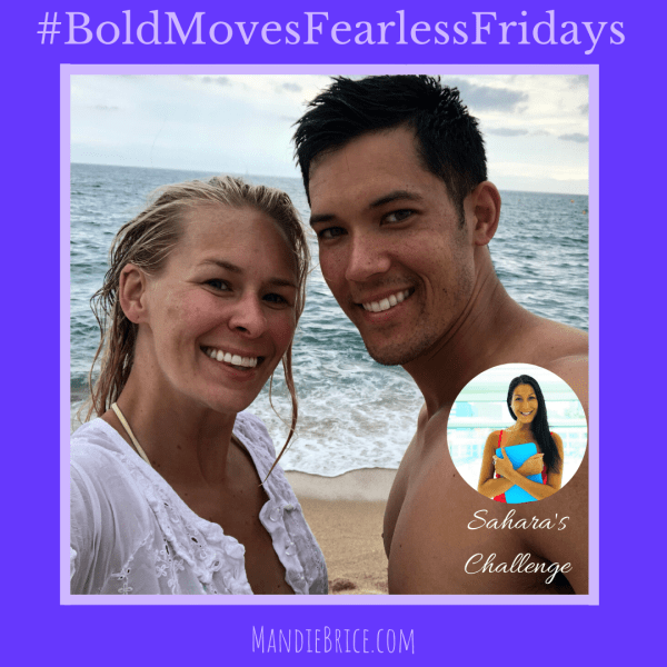 Bold Moves Podcast Episode 315 Fearless Fridays 158 Sahara's Challenge