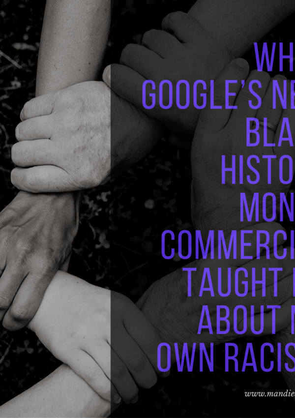 What Google's New Black History Month Commercial Taught Me About My Own Racism