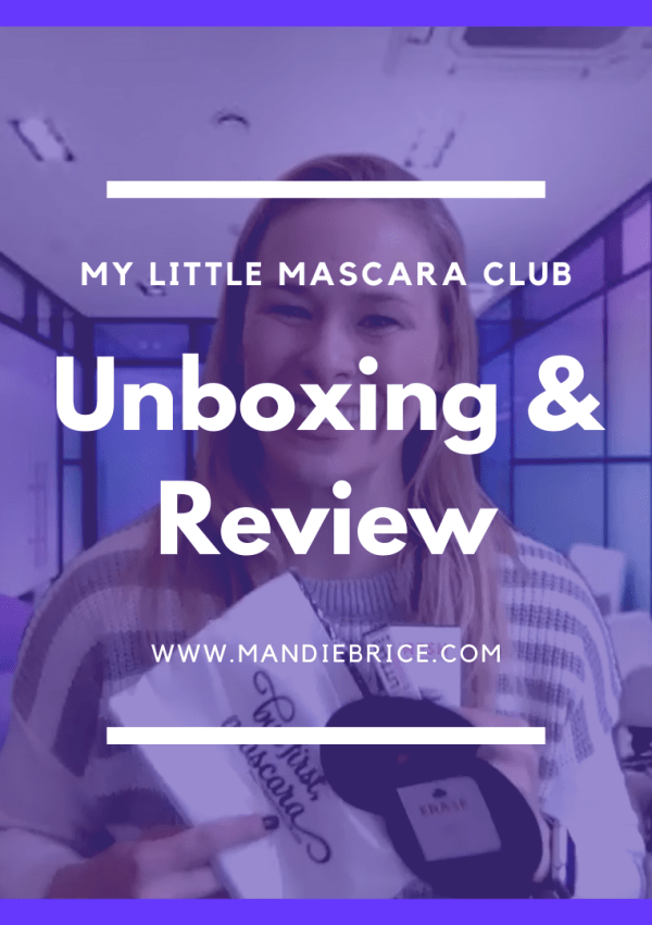 My Little Mascara Club Unboxing & Review!