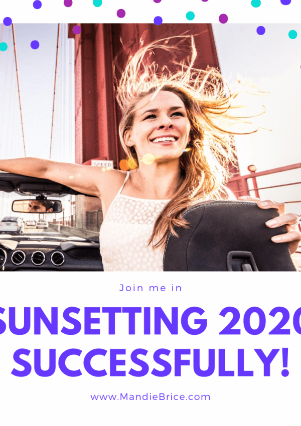 Sunsetting 2020 Successfully: Make The Best of The Rest of 2020, and Start 2021 on the Right Foot?
