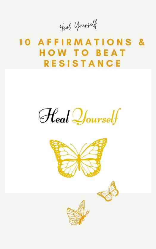 Beat resistance through affirmations and win, heal yourself