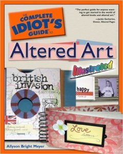 complete idiot's guide to altered art mandy van goeije