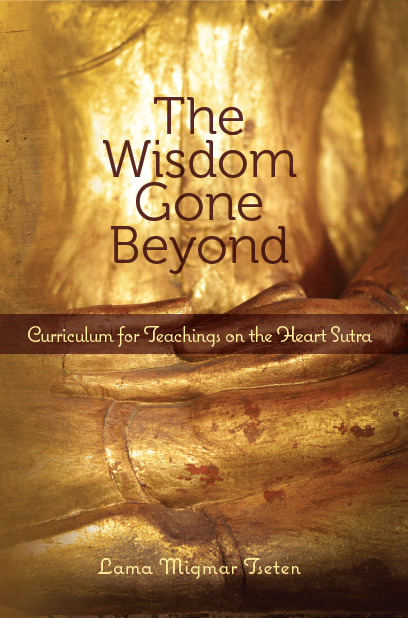The Wisdom Gone Beyond - Curriculum for Teachings on the Heart Sutra