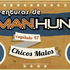 #AVENTURASMANHUNT: CHICOS MALOS