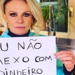 Ana Maria Braga aparece em rede social com cartaz e chama atenção