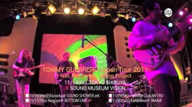 TOMMY GUERRERO Japan Tour 2011 feat. Ray Barbee, Blktop Project