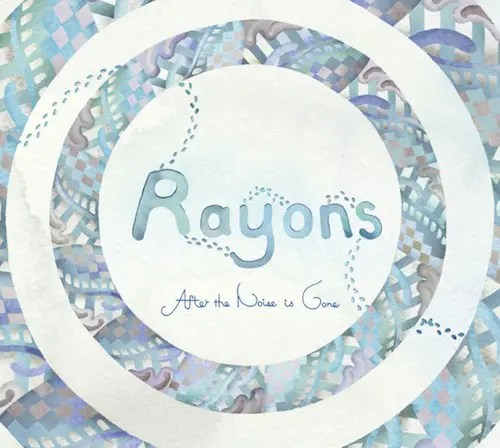 Rayons『After the noise is gone』 温かくて冷たいアルバムです