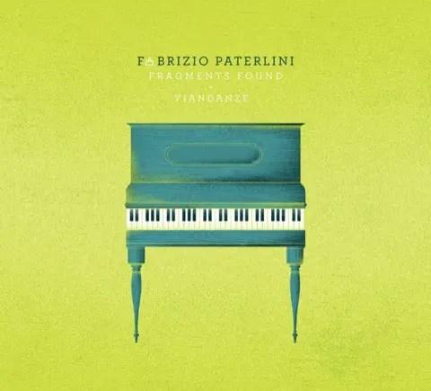 Fabrizio Paterlini - Fragments Found + Viandanze (2009-2010)