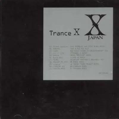 X JAPAN - Trance X   テクノ好きなら楽しい異色リミックス (2002年)