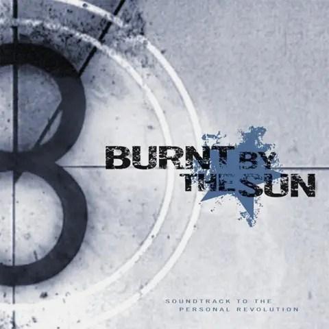 Burnt By The Sun - Soundtrack to the Personal Revolution   神クオリティのハードコアにおける名盤 (2002)