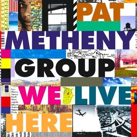 Pat Metheny Group - We Live Here | パット・メセニーの数ある名盤の1枚 (1994)