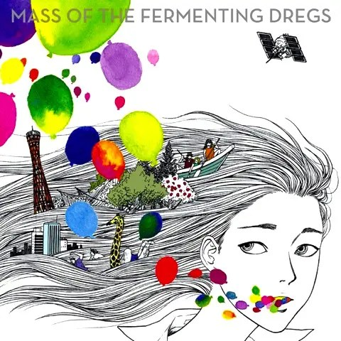 MASS OF THE FERMENTING DREGS / ゼロコンマ、色とりどりの世界 | 神戸のカリスマガールズバンド