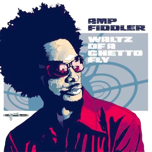 Amp Fiddler - Waltz of a Ghetto Fly