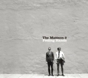 The Mattson 2 - Feeling Hands (2010)