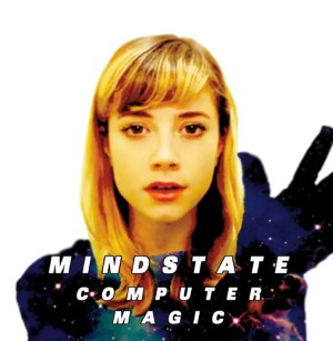 Computer Magic / Mindstate (2015)