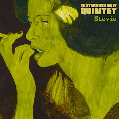 Yesterdays New Quintet - Stevie (2004)