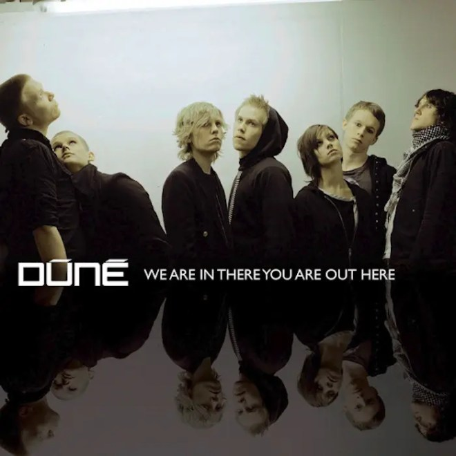 Dúné - We Are In There You Are Out Here (2008)
