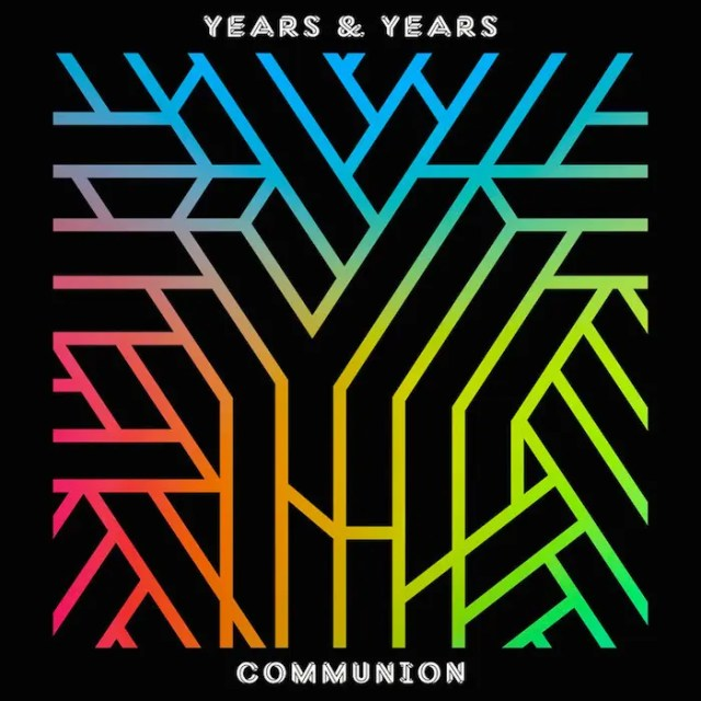 Years & Years / Communion (2015)