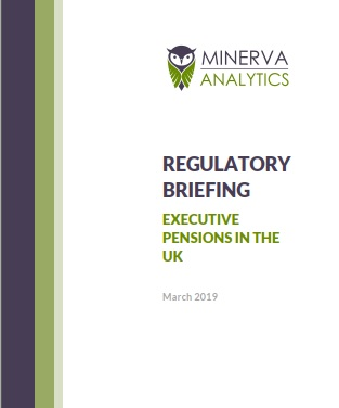Minerva Briefing: Executive Pensions in the UK 2019