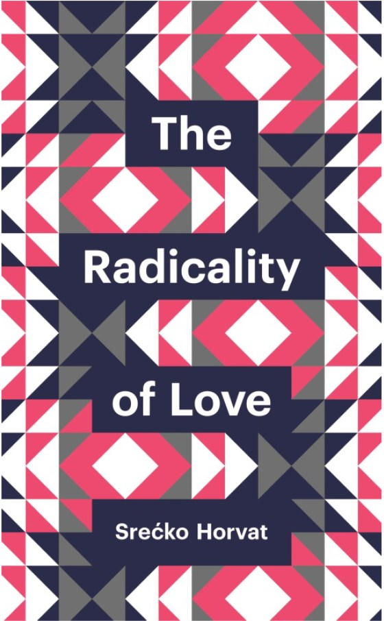The Radicality of Love, 2015. Polity Press.