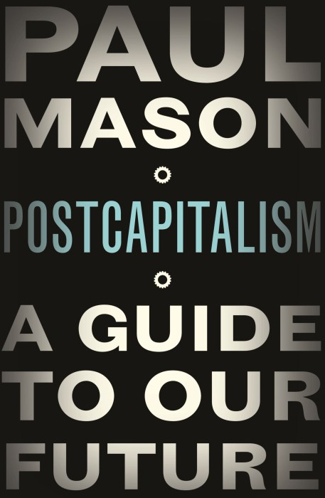 Postcapitalism, 2015. Penguin Books