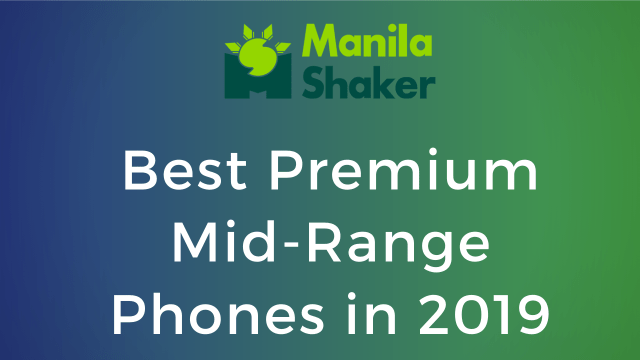 best-mid-range-phones-in-2019-philippines