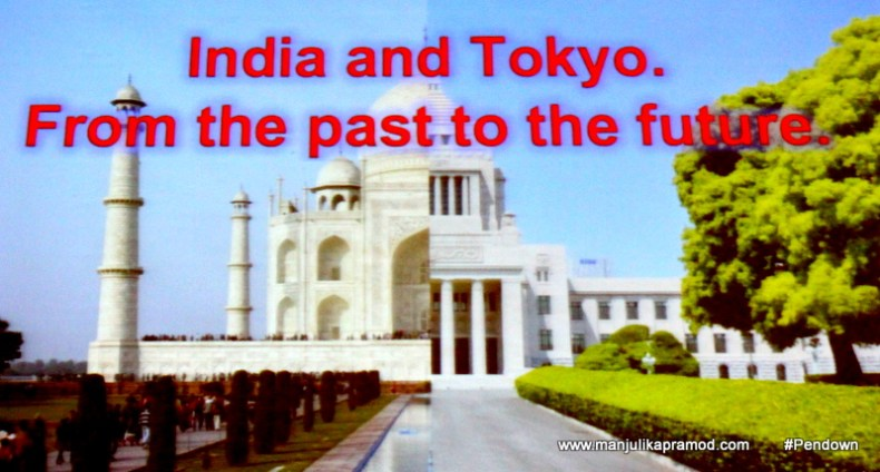 India and Tokyo - From the past to the future.