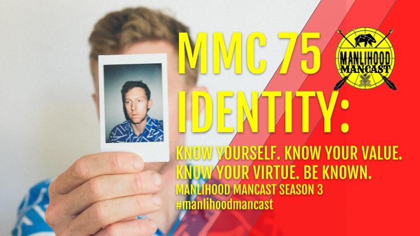 Manlihood ManCast Episode 75 - Identity - with Josh Hatcher - Positive thinking and personal development for men