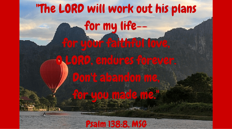 Scriptures Psalm 138:8