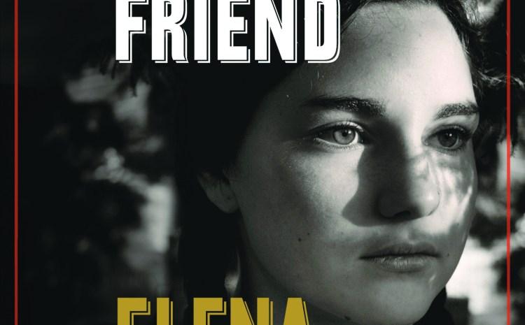 Book review: My Brilliant Friend by Elena Ferrante