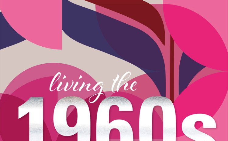 Living in the 1960s . . .