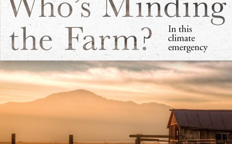 Who's minding  the farm?