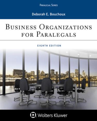 Business Organizations for Paralegals, Eighth Edition Deborah E. Bouchoux, ISBN: 9781454896241
