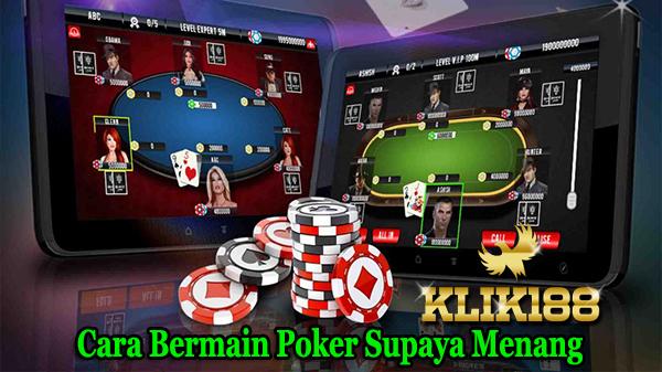 Cara Bermain Poker Supaya Menang