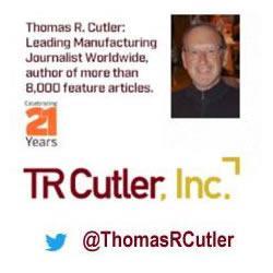 Thomas R. Cutler: Leading Manufacturing Journalist Worldwide