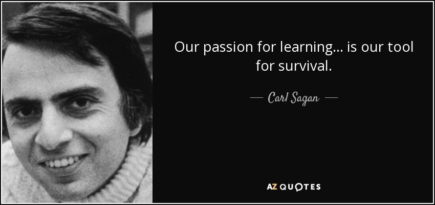 quote-our-passion-for-learning-is-our-tool-for-survival-carl-sagan-80-98-71