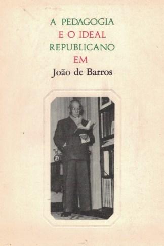 A Pedagogia e o Ideal Republicano de João de Barros