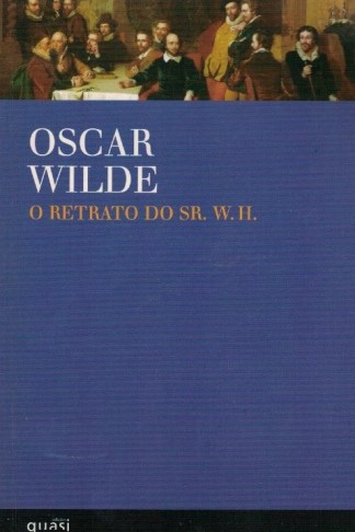 O Retrato do Sr. W. H. de Oscar Wilde